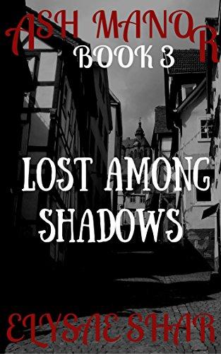 Lost Among Shadows (Ash Manor Book 3)