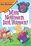 #2: My Weirdest School #10: Miss Newman Isn't Human!