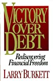 Victory over Debt, Larry Burkett, 1881273008