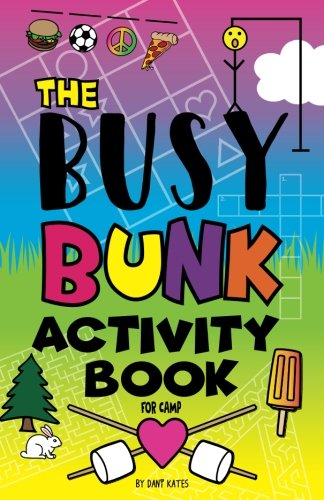 The Busy Bunk Activity Book for (Camp Crafts)