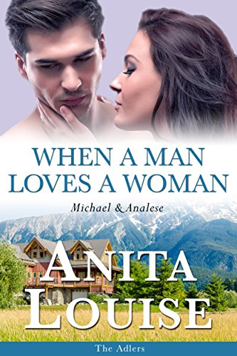 When a Man Loves a Woman: Michael & Analese (The Adlers Book 3)