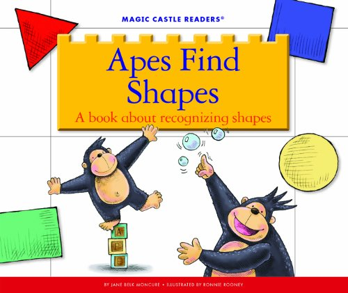Apes Find Shapes: A Book about Recognizing Shapes (Magic Castle Readers)