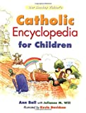 Our Sunday Visitor's Catholic Encyclopedia for Children