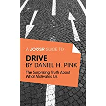 A Joosr Guide to… Drive by Daniel Pink: The Surprising Truth About What Motivates Us