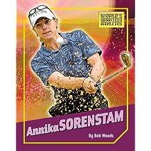Annika Sorenstam (The World's Greatest Athletes)