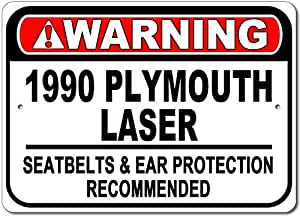 "1990 90 Plymouth Laser Warning Seatbelt & Ear Protection Recommended Aluminum Sign - 10""x14"""