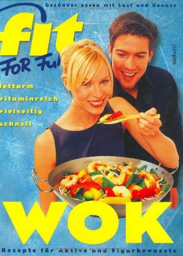 Fit for Fun: Wok. Rezepte für Aktive und Figurbewusste - fettarm, vitaminreich, vielseitig, schnell. Gebundenes Buch – 2001 Dirk Manthey Christina Niemann Südwest-Verlag 3517063177