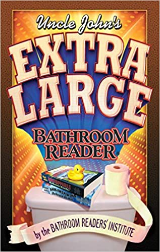 Uncle John S Extra Large Bathroom Reader Uncle John S Bathroom Readers Bathroom Readers Institute 9781607108931 Amazon Com Books