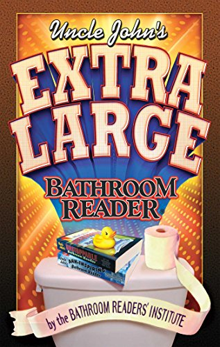 Uncle John's Extra Large Bathroom Reader (Uncle John's Bathroom Readers)