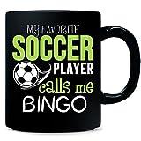 My Favorite Soccer Player Calls Me Bingo - Mug