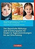 Bildungs- und Erziehungspläne: Der Bayerische Bildungs- und Erziehungsplan für Kinder in Tageseinrichtungen bis zur Einschulung (8. Auflage): Buch