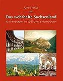 Das wehrhafte Sachsenland: Kirchenburgen im südlichen Siebenbürgen (Potsdamer Bibliothek östliches Europa - Kulturreisen)