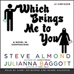 Which Brings Me to You: A Novel in Confessions | Steve Almond,Julianna Baggott