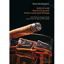Kohle ist weiß. Rauchen ist gesund. Trinken macht nicht abhängig.: Eine Studie zu Aussagen, die frei jeden Irrtums als wahr vertreten werden (German Edition)