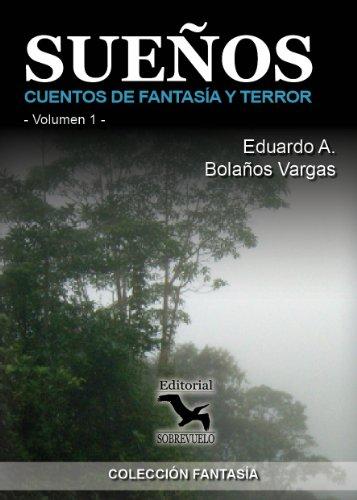 Sueños, Cuentos de Fantasía y Terror (Spanish Edition) by [Vargas, Eduardo