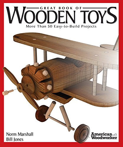 Great Book of Wooden Toys: More Than 50 Easy-To-Build Projects (American (Making Wooden Toys)