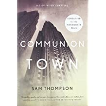 Communion Town: A City in Ten Chapters by Thompson, Sam (2013) Hardcover
