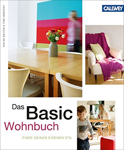 Das Basic-Wohnbuch: Finde Deinen eigenen Stil