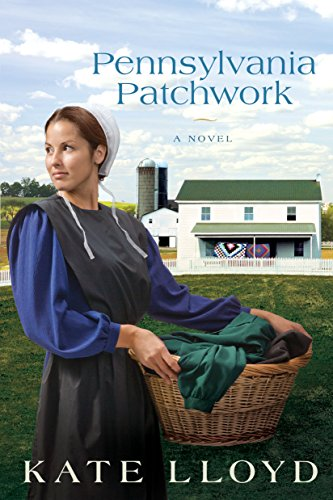 Pennsylvania Patchwork: A Novel (Legacy of Lancaster Trilogy Book 2) by [Lloyd, Kate]