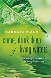 Come, Drink Deep of Living Waters