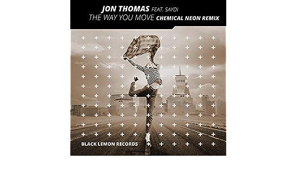 The Way You Move (Chemical Neon Remix) by Jon Thomas on Amazon Music - Amazon.com