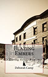 Blazing Embers (The Daring Hearts Series Book 2)
