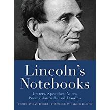 Lincoln's Notebooks: Letters, Speeches, Journals, and Poems