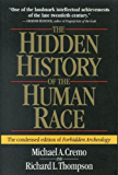 The Hidden History of the Human Race (The Condensed Edition of Forbidden Archeology) (English Edition)