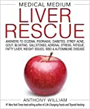 Kyпить Medical Medium Liver Rescue: Answers to Eczema, Psoriasis, Diabetes, Strep, Acne, Gout, Bloating, Gallstones, Adrenal Stress, Fatigue, Fatty Liver, Weight Issues, SIBO & Autoimmune Disease на Amazon.com