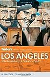 Fodor's Los Angeles, Fodor's Travel Publications, Inc. Staff, 067900971X
