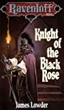 Knight of the Black Rose (Dragonlance: The Terror of Lord Soth) by James Lowder (1993-02-01)