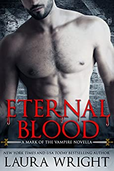 ETERNAL BLOOD (Mark of the Vampire) by [Wright, Laura]