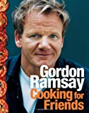 Cooking for Friends, Gordon Ramsay, 006143504X