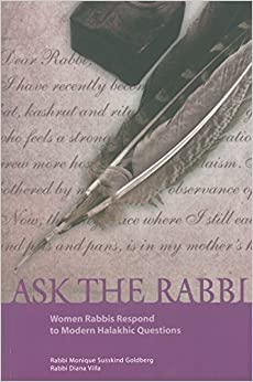 Book Ask the Rabbi: Women Rabbis Respond to Modern Halakhic Questions by Monique Susskind Goldberg (2010-01-01)