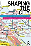img - for Shaping the City: Studies in History, Theory and Urban Design book / textbook / text book