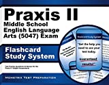 Praxis II Middle School English Language Arts (5047) Exam Flashcard Study System: Praxis II Test Practice Questions & Review for the Praxis II: Subject Assessments