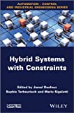Hybrid Systems with Constraints, , 1848215274