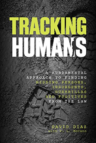 Tracking Humans: A Fundamental Approach to Finding Missing Persons, Insurgents, Guerrillas, and Fugitives from the Law by [Diaz, David, Mccann, V. L.]