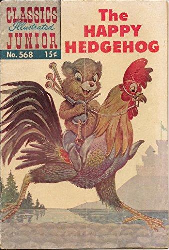 The Happy Hedgehog (Classics Illustrated Junior, Number 568)