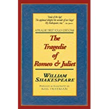 The Tragedie of Romeo & Juliet: Applause First Folio Editions (Folio Texts)
