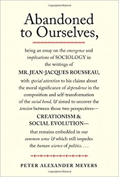 abandoned to ourselves being an essay on the emergence and  abandoned to ourselves being an essay on the emergence and implications of sociology in the writings of mr jean jacques rousseau