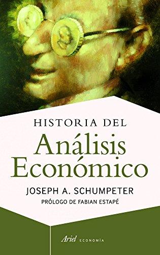 Historia del análisis económico: Prólogo de Fabian Estapé (Ariel Economía) por Joseph A. Schumpeter,Manuel Sacristán