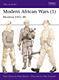 Modern African Wars (1): Rhodesia 1965–80: Rhodesia, 1965-80 No. 1 (Men-at-Arms)