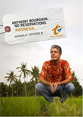 Anthony Bourdain No Reservations Season  Indonesia