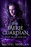 The Faerie Guardian (Creepy Hollow Book 1) (English Edition)