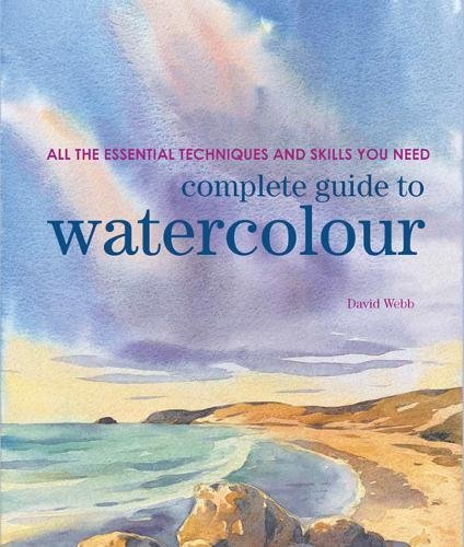 Download Complete Guide to Watercolour: All the Essential Techniques and Skills You Need pdf epub