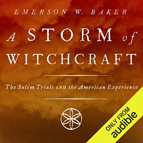 A Storm of Witchcraft: The Salem Trials and the American Experience by Unknown