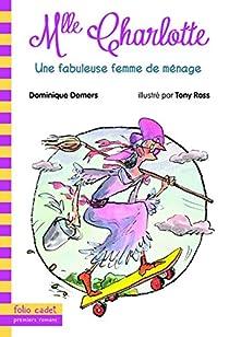 Mlle Charlotte, tome 5 : Une fabuleuse femme de ménage par Demers