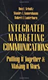Integrated Marketing Communications: Putting It Together & Making It Work Hardcover – January 11, 1993