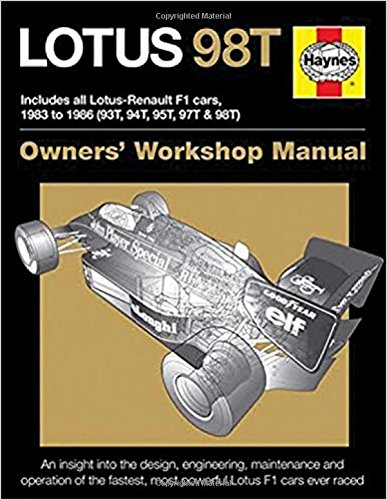 Lotus 98T: Includes all Lotus-Renault F1 cars, 1983 to 1986 (93T, 94T, 95T, 97T & 98T) (Owners' Workshop Manual) (F1 Car Guide)